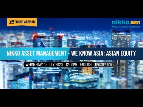 Webinar: Nikko Asset Management - We Know Asia (Asian Equity)