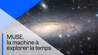 MUSE, la machine à explorer le temps | Documentaire CNRS