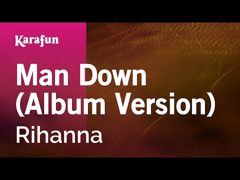 Karaoke Man Down (Album Version) - Rihanna *