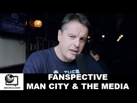 Fanspective - Manchester City and The Media