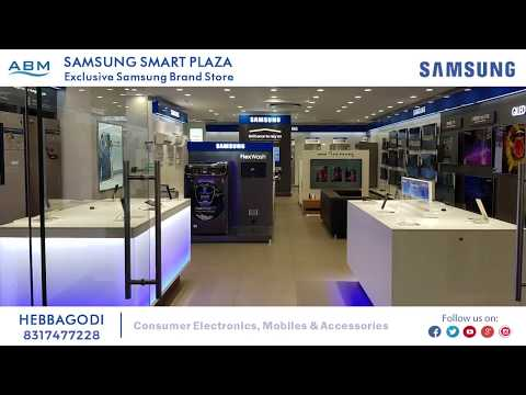 Samsung Smart Plaza Now in Hebbagodi, Bangalore | Visit today!