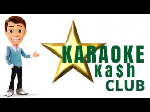 KARAOKE KASH CLUB   - JOIN US...and START Singing and Making Money!
