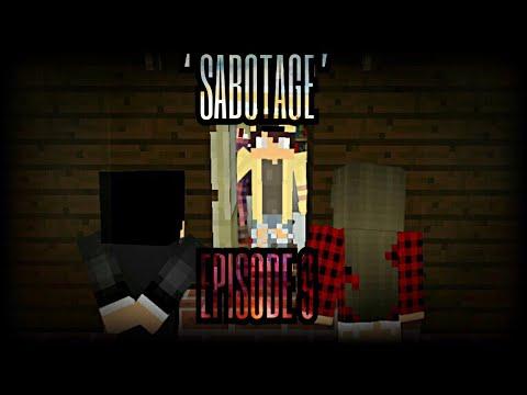 """Complex Essence: Ep. 9  - """"Sabotage"""""""