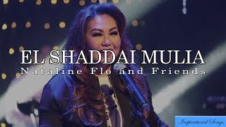 Nataline Flo n Friends - El Shaddai Mulia