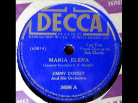 Jimmy Dorsey & His Orch. (Bob Eberle). Maria Elena (Decca 3698, 1941)