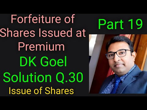 Download Part 19 Forfeiture of Shares Issued at Premium DK Goel Solution Q.30 Issue of Shares