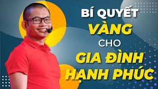 Hé lộ bí quyết vàng cho gia đình hạnh phúc | Phạm Thành Long