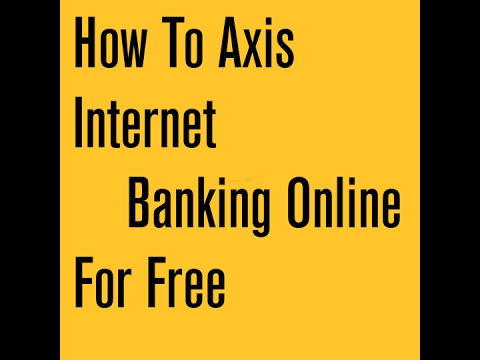 How To Axis Bank Net Banking In Hindi/Urdu