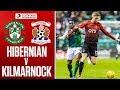 Hibernian - Kilmarnock Highlights