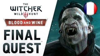 The Witcher 3: Wild Hunt - Blood and Wine - PS4/XB1/PC - Final Quest (Launch Trailer) (French)
