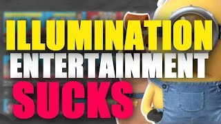 The Problems With Illumination Entertainment: Awful Characters, Tired Plots, and Corporate Greed