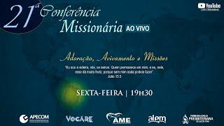 DIA 1 - CONFERÊNCIA MISSIONÁRIA 2021 - REV. ROSTHER GUIMARÃES - 17/09/2021