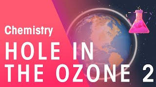 What Is The Hole In The Ozone - Part 2 | Chemistry for All | FuseSchool
