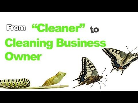 Tranitioning From Being A Cleaner To Owning A Cleaning Company