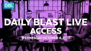 Daily Blast LIVE ACCESS | Wednesday October 4, 2017