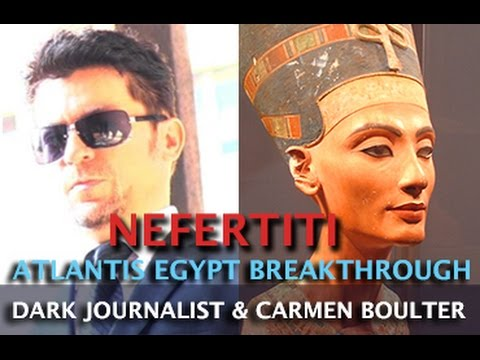 NEFERTITI BREAKTHOUGH! ATLANTIS EGYPTIAN HALL OF RECORDS - DR. CARMEN BOULTER & DARK JOURNALIST