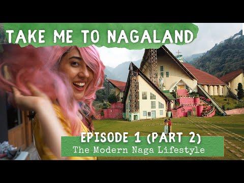 Take Me To Nagaland | The Modern Naga Lifestyle | Kohima Edition | Ep1 Part 2 | North East India