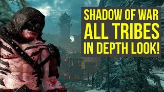 Shadow of War All Tribes IN DEPTH LOOK + Legendary Gear (Middle Earth Shadow of War Tribes)