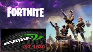 NVIDIA GT 1030 GAMING. Fortnite: Battle Royale. FPS test
