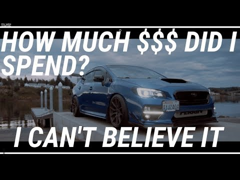 HOW MUCH $$$ I SPENT ON MY 2015 SUBARU WRX                                2016 2017 2018