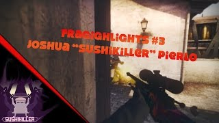 "FragHighlights #3 - Joshua ""Sushikiller"" Pierlo"
