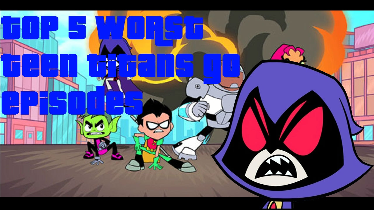 Top 5 Worst Teen Titans Go Episodes - Youtube-9851