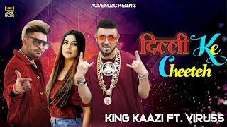 DILLI KE CHEETEH || KING KAAZI || VIRUSS || ACME MUZIC || LATEST SONG 2019