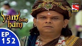 Yam Hain Hum - यम हैं हम - Episode 152 - 14th July, 2015