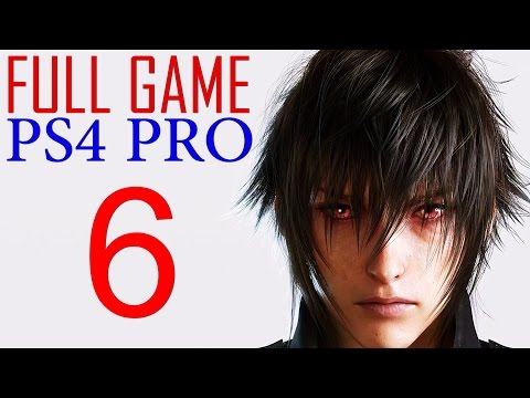 Final Fantasy XV Walkthrough Part 6 PS4 PRO Gameplay lets play Final Fantasy 15 - No Commentary