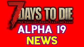 ALPHA 19 NEWS - 7 Days To Die Episode 1