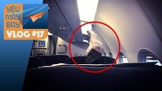 VLOG #17: Những hành khách khó ưa | Yêu Máy Bay