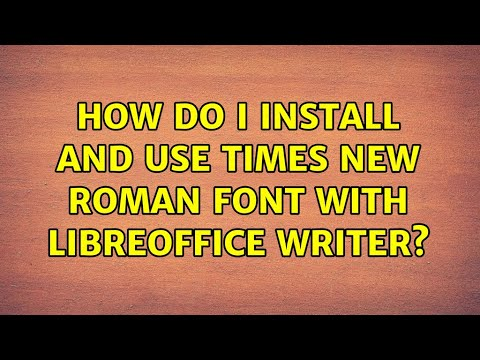 Ubuntu: How Do I Install And Use Times New Roman Font With LibreOffice Writer?