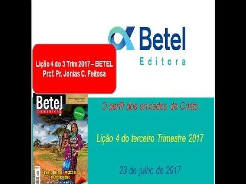 Lição 4 do 3 Trim 2017 Betel - Escola Dominical - Prof. Pr. Jonias C. Feitosa