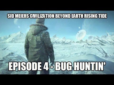 Sid Meiers Civilization Beyond Earth - 4 - Bug Huntin' |