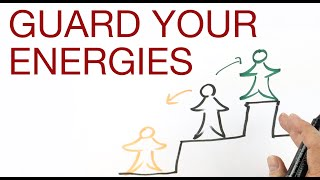 GUARD YOUR ENERGIES explained by Hans Wilhelm