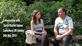 Conversation with Sarah Rachel Adams in Canterbury UK