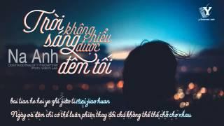 [Vietsub] Trời sáng không hiểu được đêm tối | 白天不懂夜的黑 - Na Anh (y-heaven.net)