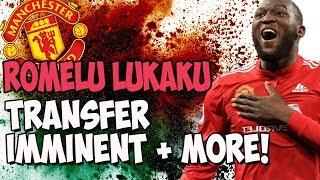 Lukaku Exit CLOSE! PLUS LINDELOF AND LEMINA UPDATE! -Latest Man United transfer news and speculation