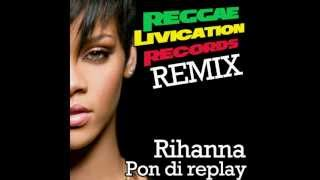 Rihanna - Pon De Replay - Remix by Reggae Livication Records