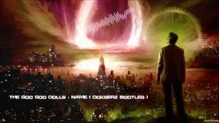 The Goo Goo Dolls - Name (Dokserz Bootleg) [HQ Original]
