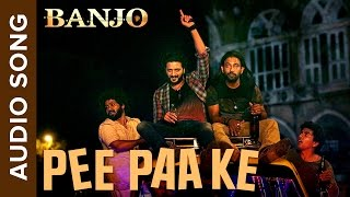Pee Paa Ke | Full Audio Song | Banjo | Riteish Deshmukh | Vishal & Shekhar