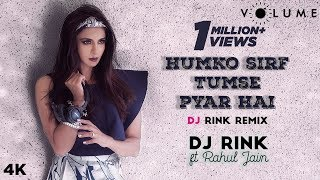 Humko Sirf Tumse Pyaar Hai By DJ Rink featuring Rahul Jain | Barsaat | Bollywood DJ Remix Songs