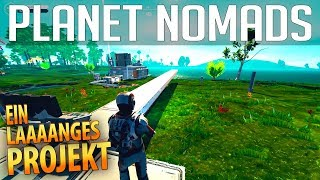 PLANET NOMADS #016 | Ein langes Projekt | Gameplay German Deutsch thumbnail