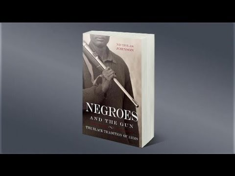 'Negroes and the Gun: The Black Tradition...