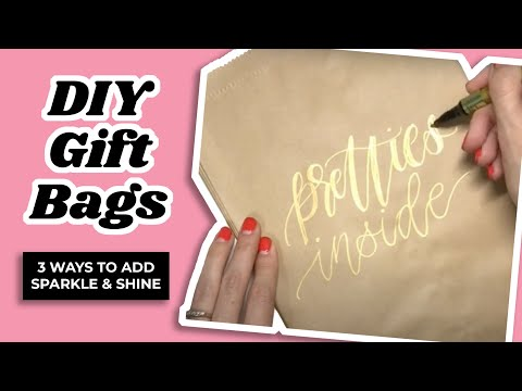DIY Gift Bags - 3 Ways to Add Sparkle & Shine