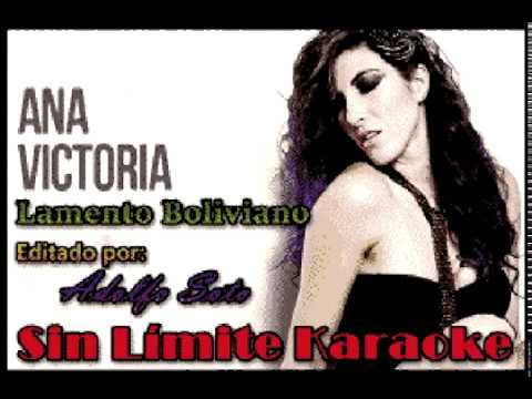 Lamento Boliviano - Ana Victoria - Karaoke Full (sin Publicidad)
