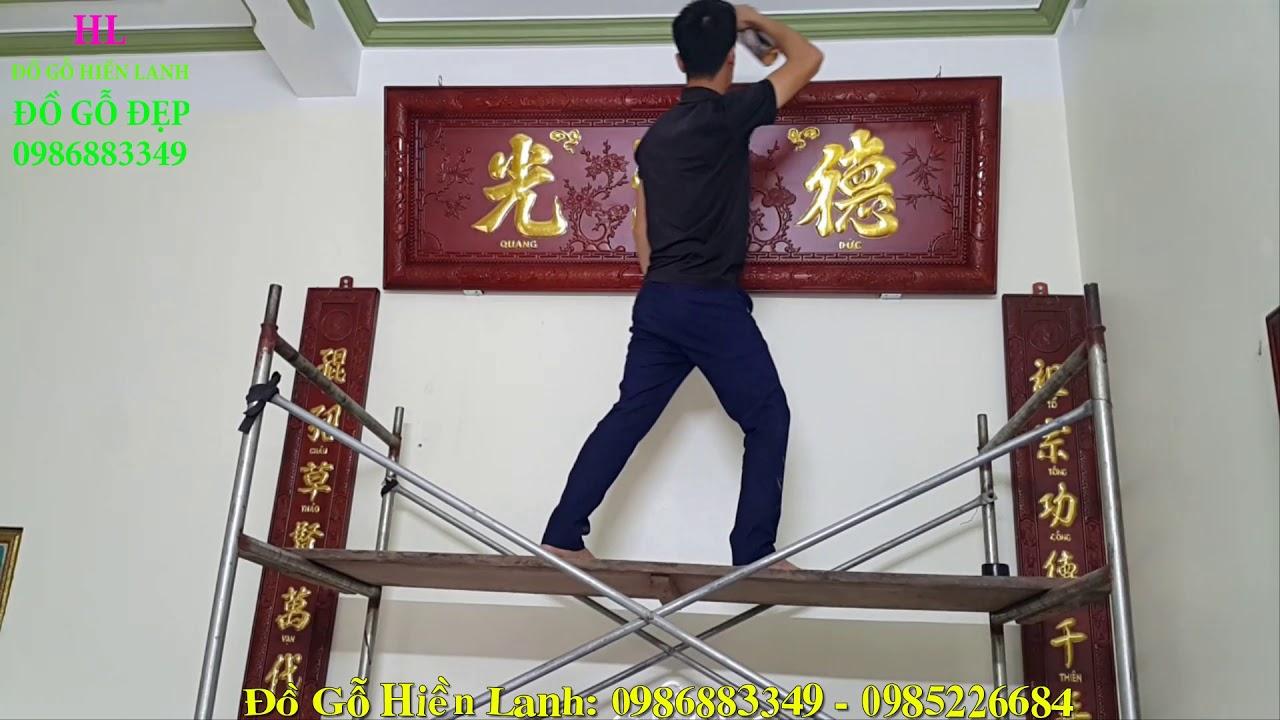 Đồ gỗ Hiền Lanh lắp Hoành Phi Câu Đối gỗ gụ dát vàng, a Phong Thủy. 0986883349