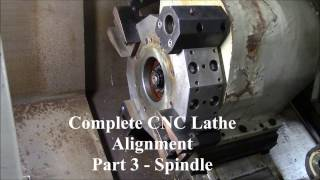Complete CNC Lathe Alignment - Part 3 - Spindle