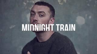 Sam Smith – Midnight Train ( Lyrics )