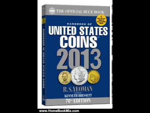 Home Book Review: The Official Blue Book: A Handbook Of U.S. Coins 2013 (Handbook Of United State...